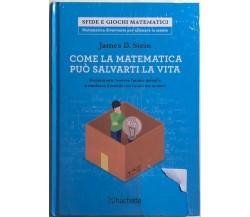 Come la matematica può salvarti la vita di James D. Stein,  2018,  Hachette