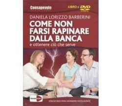 Come non farsi rapinare dalla banca e ottenere ciò che serve. DVD. Con libro di