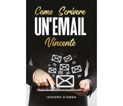 Come scrivere un'email vincente di Isidoro D'Anna,  2020,  Youcanprint