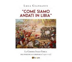 """Come siamo andati in Libia"" - Luca Giansanti,  Youcanprint - P"