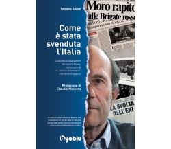 Come è stata svenduta l'Italiadi Antonino Galloni,  2020,  Byoblu Edizioni