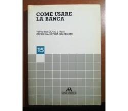 Come usare la banca - AA.VV. - AERRE - 1984 - M