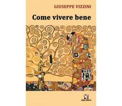 Come vivere bene di Giuseppe Vizzini,  Algra Editore