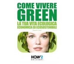 Come vivere green di Daniela Leali,  2016,  How2