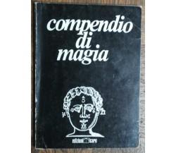 Compendio di magia - AA.VV. - Edizioni Icaro,1970 - R