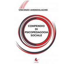 Compendio di psicopedagogia sociale di Vincenzo Amendolagine,  2018,  Youcanprin
