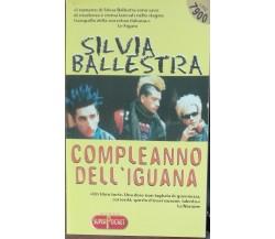 Compleanno dell'iguana - Di Silvia Ballestra - Super Pocket,2001 - A
