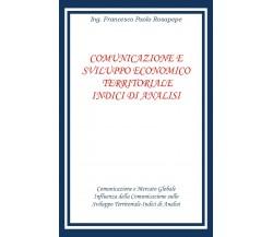 Comunicazione e sviluppo territoriale indici di analisi, Francesco Paolo Rosapep