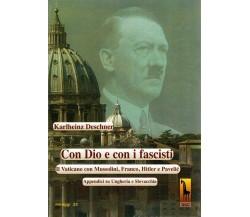 Con Dio e con i fascisti. Il Vaticano con Mussolini, Franco, Hitler e Pavelic. A