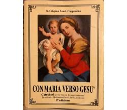 Con Maria verso Gesù di Fr. Crispino Lanzi, 1994, Ed. Moderno