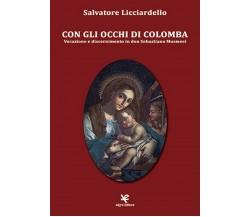Con gli occhi di colomba di Salvatore Licciardello,  Algra Editore