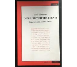 Con il bisturi tra i denti - Luigi Gentilini,  Valerio Levi Editore - P