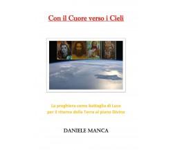 Con il cuore verso i cieli di Daniele Manca,  2021,  Youcanprint