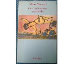 Con irriverenza parlando - Mino Maccari - 1993, Il Mulino - L