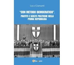 «Con metodo democratico» - Luca Giansanti,  2017,  Youcanprint