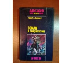 Conan il conquistatore - Robert e. Howard - Nord - 1972 - M