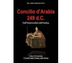 Concilio d'Arabia 249 d.C. di Pietro Randazzo,  2021,  Youcanprint