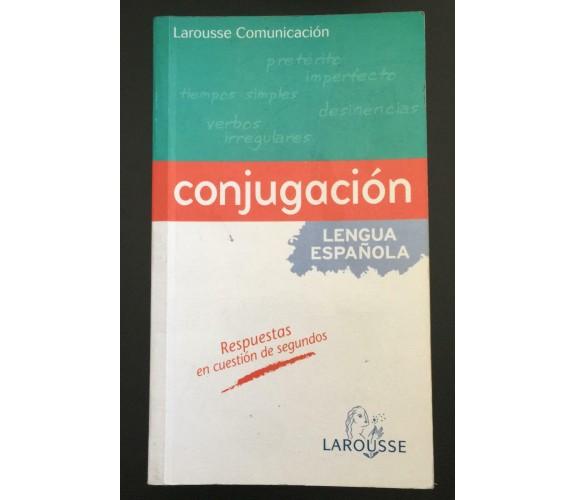 Conjugación de la lengua española - Irene Renau Araque,  2006,  Larousse - P