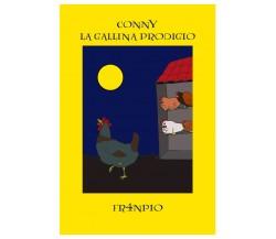 Conny la gallina prodigio di Fr4npio,  2020,  Youcanprint