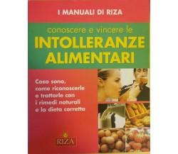 Conoscere e vincere le intolleranze alimentari (manuali di Riza) - ER