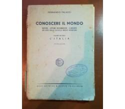 Conoscere il mondo - Fernando Palazzi - Principato - 1947 -  M