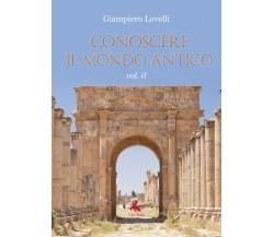 Conoscere il mondo antico Vol. II - Giampiero Lovelli,  2019,  Youcanprint