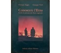 Conoscere l'Etna: Guida ai percorsi del parco regionale - Riggio Vitali Ca