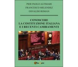 Conoscere la Costituzione italiana e i recenti cambiamenti, Francesco Melendez