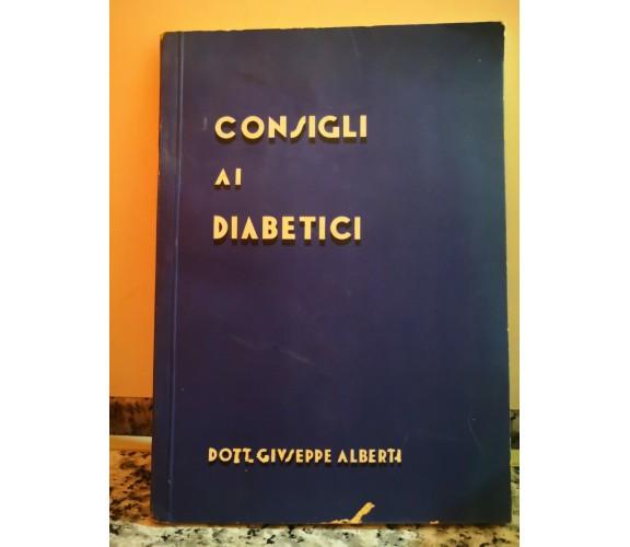 Consigli ai Diabetici Dott. G. Alberti di Giuseppe Alberti,  1934,  Panetto -F