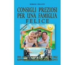 Consigli preziosi per una famiglia felice di Sergio Felleti,  2019,  Youcanprin