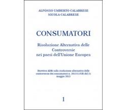 Consumatori. Risoluzione alternativa delle controversie nei paesi dell'Unione Eu