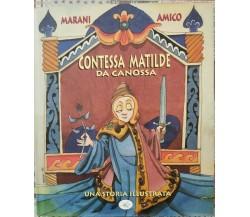 Contessa Matilde da Canossa - una storia illustrata di Marani, Amico,  1995 - ER