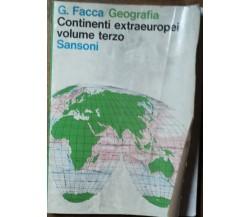 Continenti extraeuropei Vol. III - Facca - Sansoni Editori,1966 - R