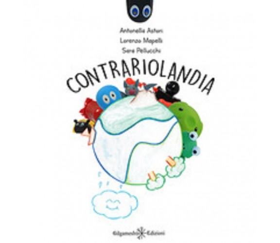 Contrariolandia - Antonella Astori, Lorenzo Mapelli, Sara Pellucchi,  2020