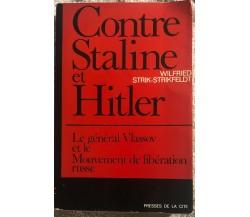 Contre Staline et Hitler di Wilfried Strik-strikfeldt,  1971,  Presses De La Cit