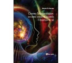 Contro Schopenhauer -  Roberto Di Giacomo,  2014,  Youcanprint