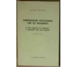 Conversazioni psicologiche con gli insegnanti - Guido Petter - Barbera,1967 - A