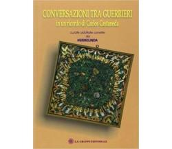 Conversazioni tra guerrieri in un ricordo di Carlos Castaneda (Om Edizioni) - ER