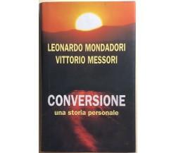 Conversione, una storia personale di Mondadori-Messori, 2002, Edizione Mondolibr