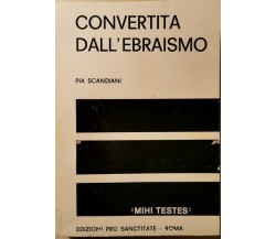 Convertita dall'Ebraismo  di Pia Scandiani, Sr. Rosa Parodi,  1950 - ER