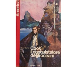 Cook il conquistatore degli oceani di Oliver Warner, 1963, Edizioni Cepim