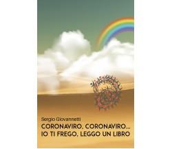 Coronaviro, Coronaviro... Io ti frego, leggo un libro di Sergio Giovannetti,  2