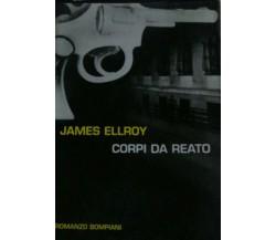 Corpi da reato - Ellroy - 1999 - Bompiani - lo