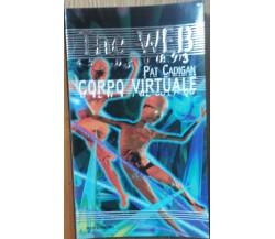 Corpo virtuale - Cadigan - Mondadori,1998 - R