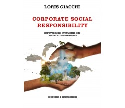 Corporate Social Responsibility. Effetti sugli strumenti del controllo di gest.
