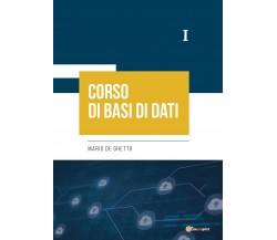 Corso di Basi di Dati I di Mario De Ghetto,  2021,  Youcanprint