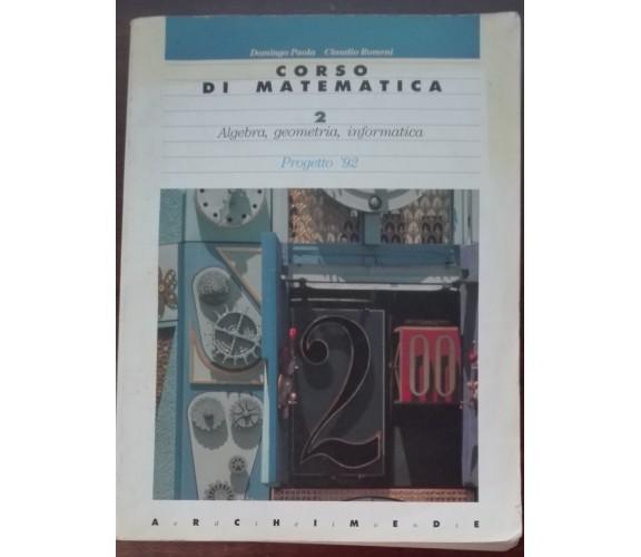 Corso di Matematica 2 - Domingo Paola, Claudio Romeni - Archimede,1994 - A