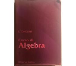 Corso di algebra 1+2 di L. Tonolini,  1987,  Minerva Italica