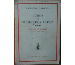 Corso di grammatica latina - Paratore, Marotta - Edizioni Cremonese,1955 - R