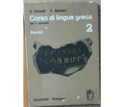 Corso di lingua greca Vol. 2 - Ghiselli, Barberi - Zanichelli,1968 - R